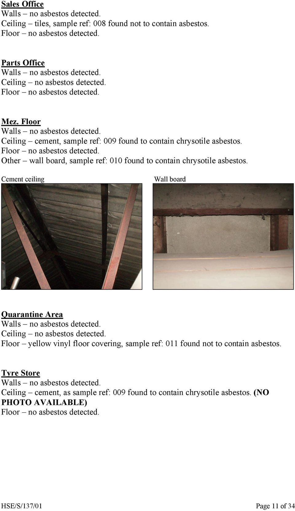 Other wall board, sample ref: 010 found to contain chrysotile asbestos.