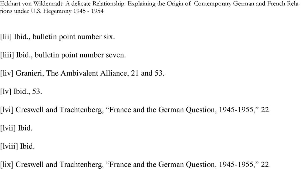 [lvi] Creswell and Trachtenberg, France and the German Question, 1945-1955, 22.