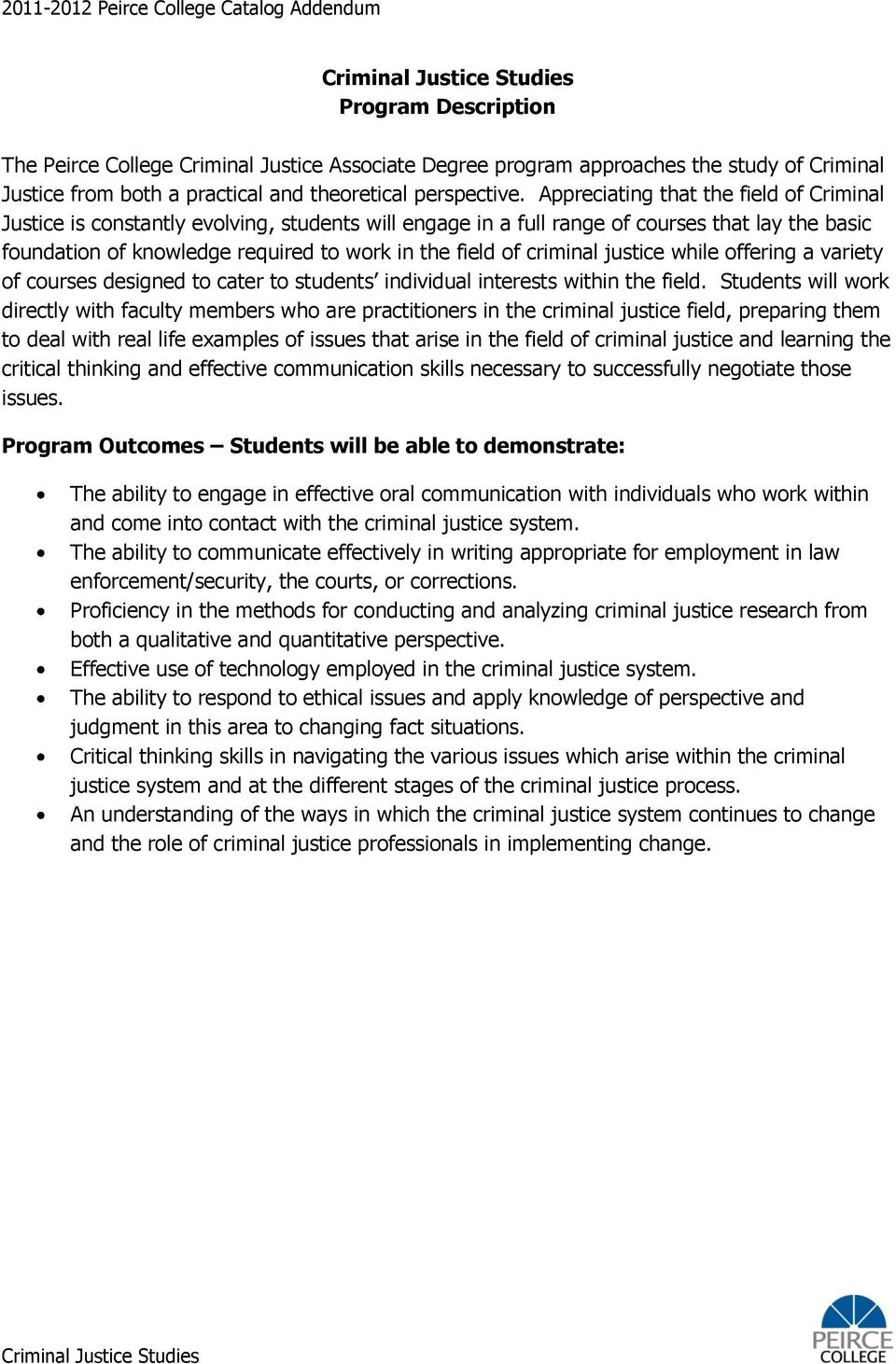 criminal justice while offering a variety of courses designed to cater to students individual interests within the field.