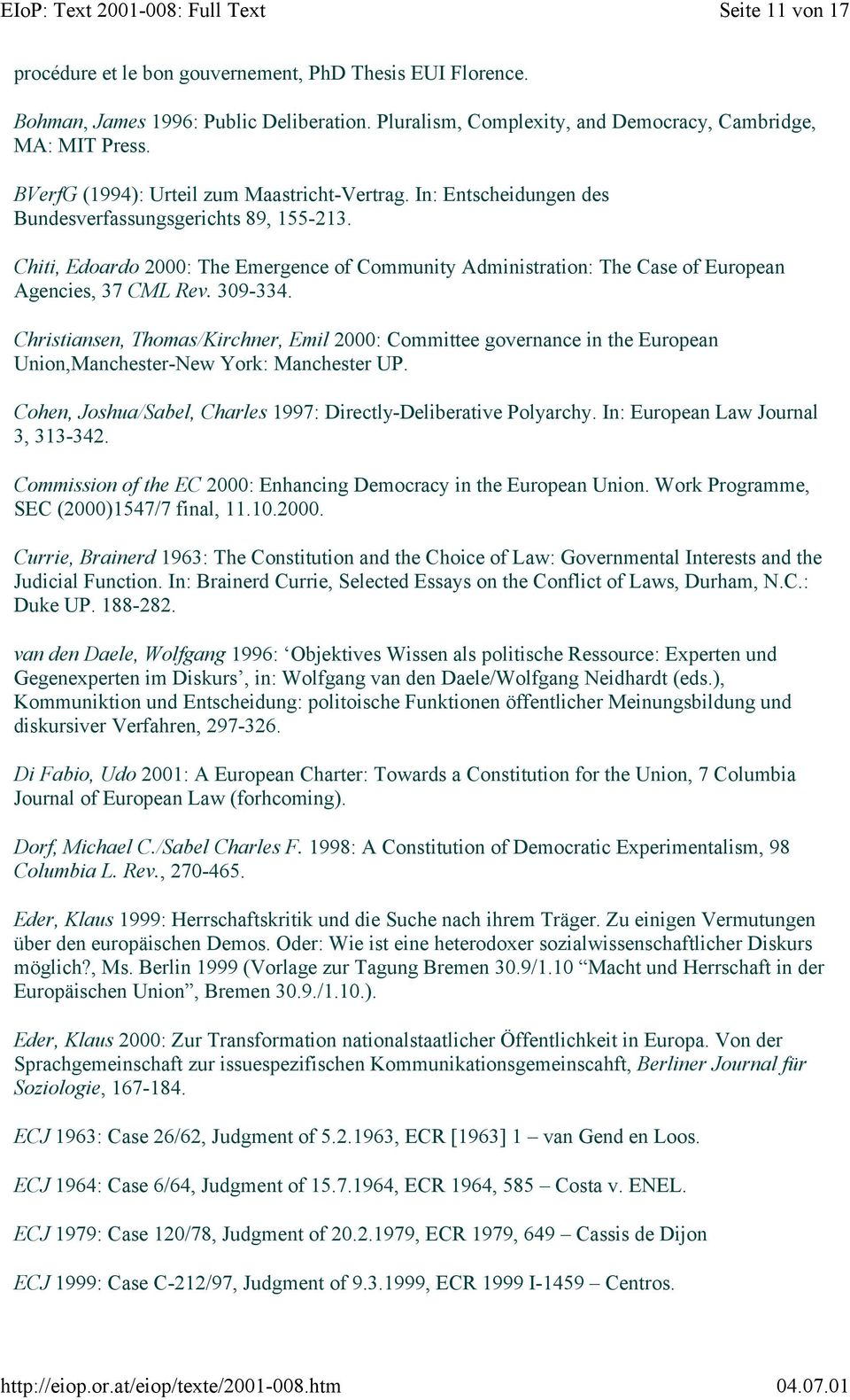 Chiti, Edoardo 2000: The Emergence of Community Administration: The Case of European Agencies, 37 CML Rev. 309-334.