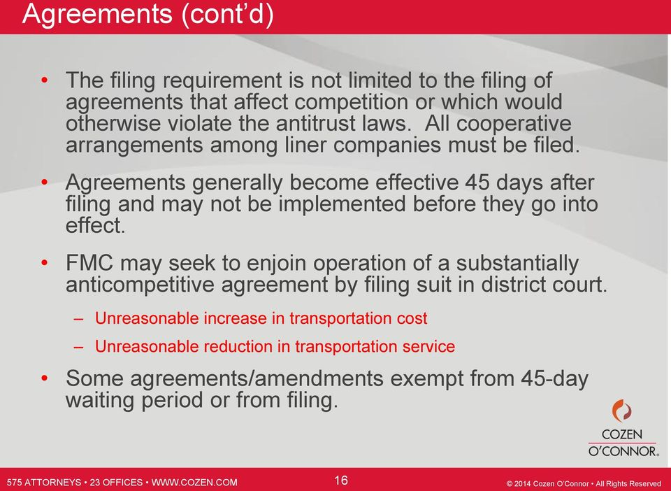 Agreements generally become effective 45 days after filing and may not be implemented before they go into effect.