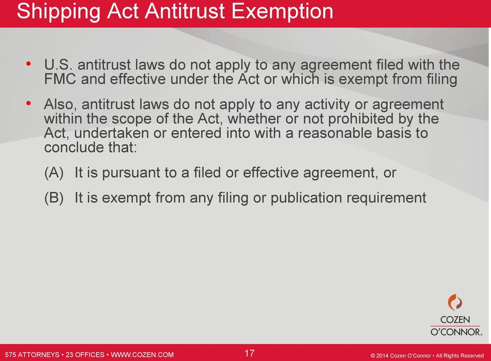 scope of the Act, whether or not prohibited by the Act, undertaken or entered into with a reasonable basis to conclude