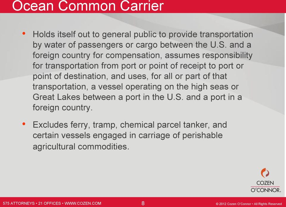 all or part of that transportation, a vessel operating on the high seas or Great Lakes between a port in the U.S. and a port in a foreign country.