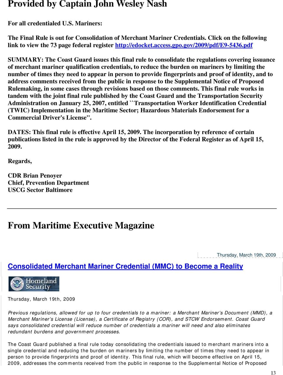 pdf SUMMARY: The Coast Guard issues this final rule to consolidate the regulations covering issuance of merchant mariner qualification credentials, to reduce the burden on mariners by limiting the