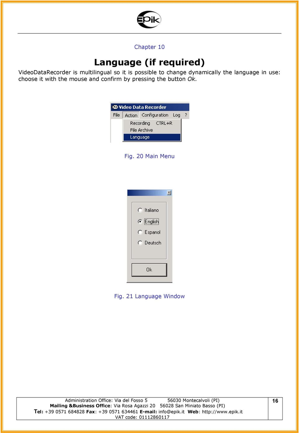 language in use: choose it with the mouse and confirm by
