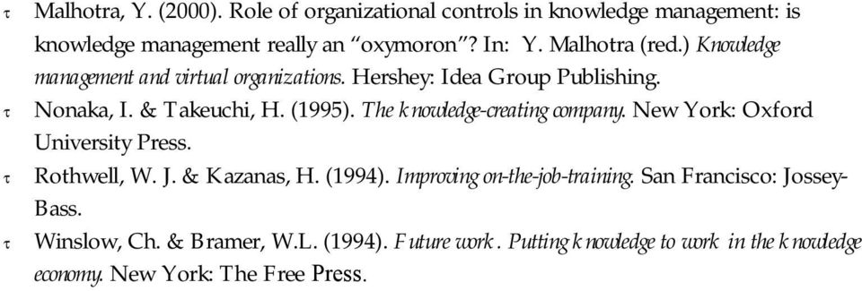 The knowledge-creating company. New York: Oxford University Press. Rothwell, W. J. & Kazanas, H. (1994). Improving on-the-job-training.