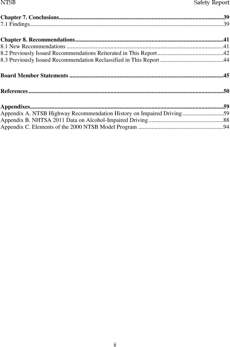3 Previously Issued Recommendation Reclassified in This Report...44 Board Member Statements...45 References...50 Appendixes.