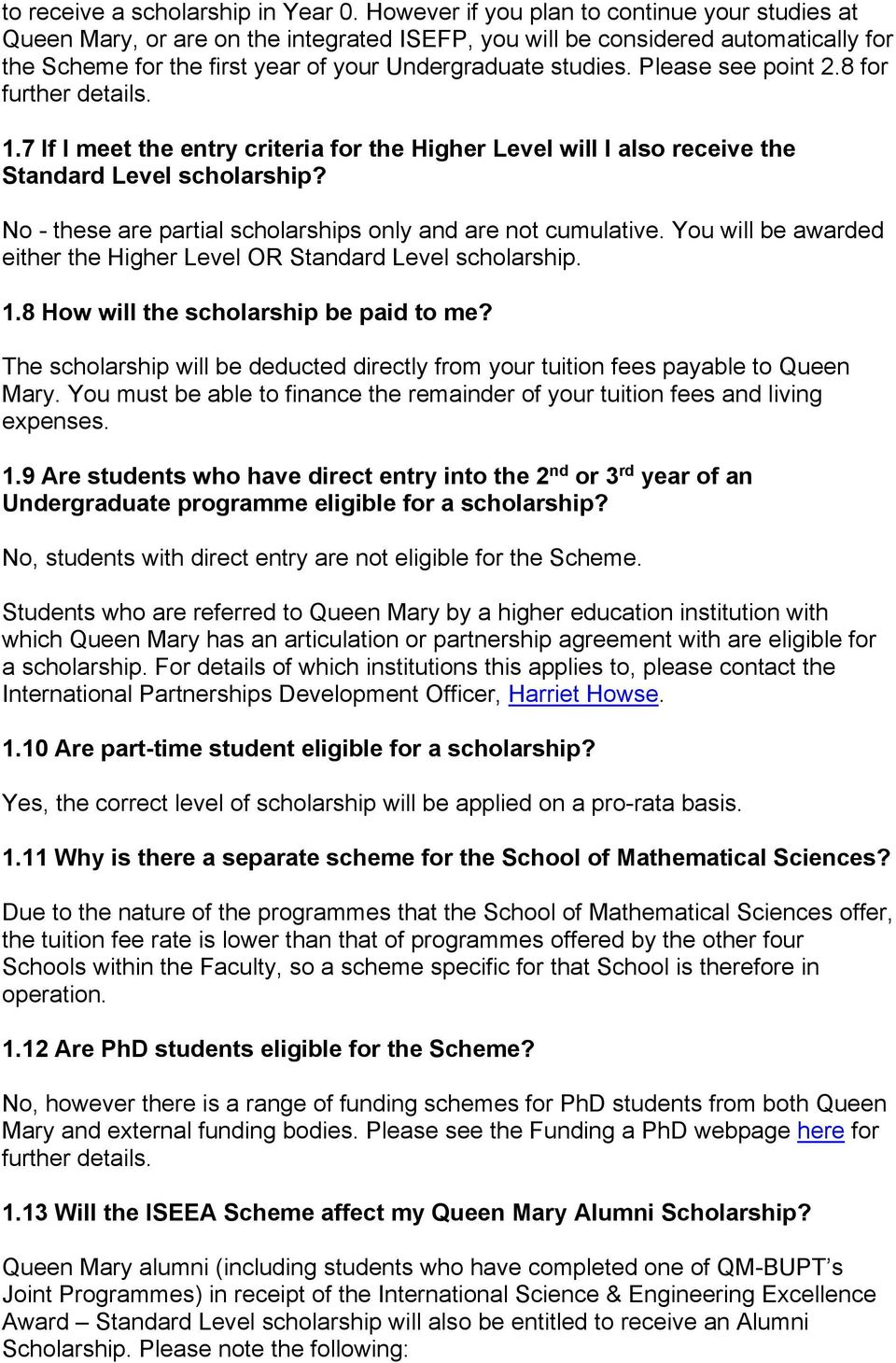 Please see point 2.8 for further details. 1.7 If I meet the entry criteria for the Higher Level will I also receive the Standard Level scholarship?