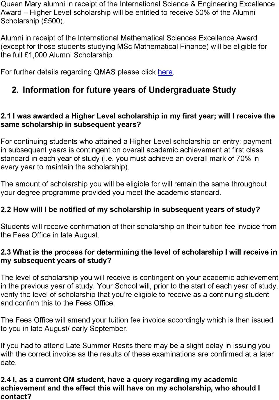 details regarding QMAS please click here. 2. Information for future years of Undergraduate Study 2.