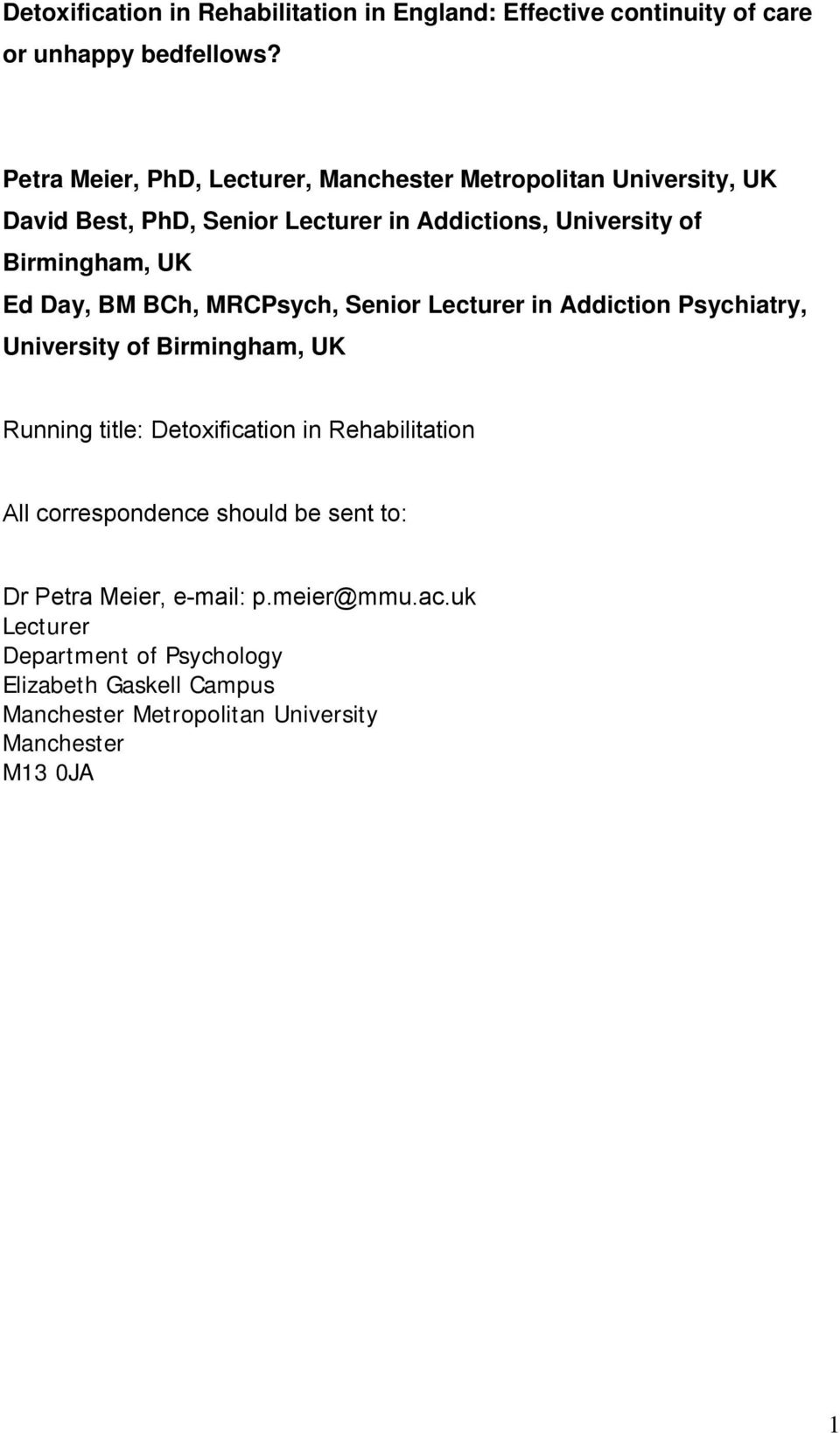 Ed Day, BM BCh, MRCPsych, Senior Lecturer in Addiction Psychiatry, University of Birmingham, UK Running title: Detoxification in Rehabilitation