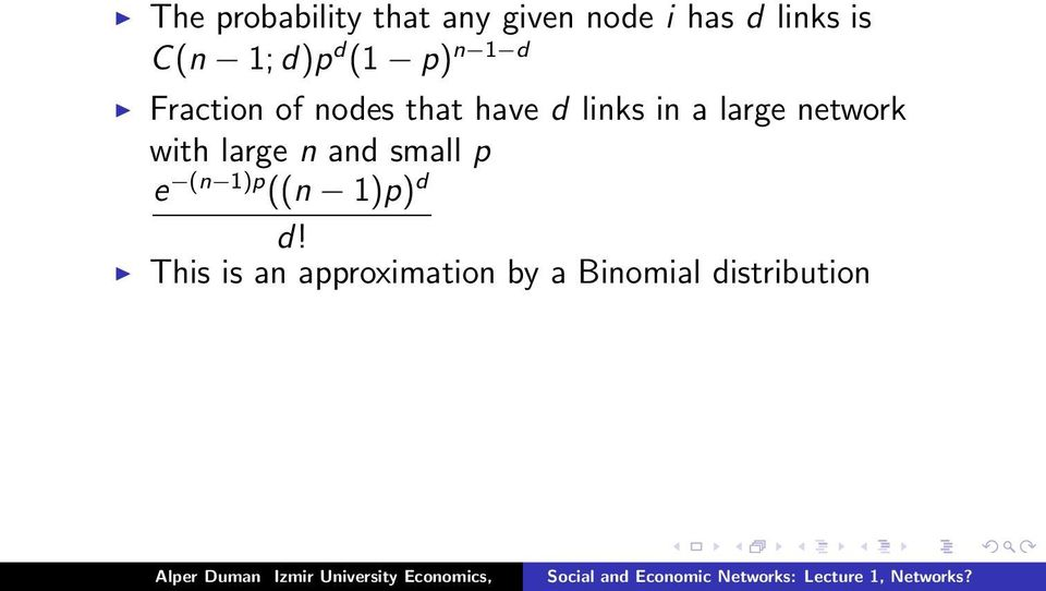 in a large network with large n and small p e (n 1)p ((n