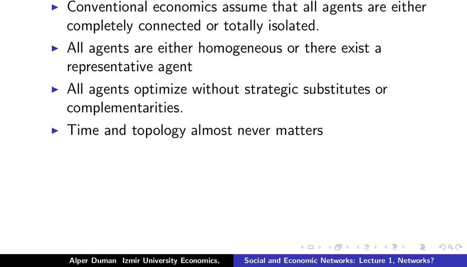 All agents are either homogeneous or there exist a representative