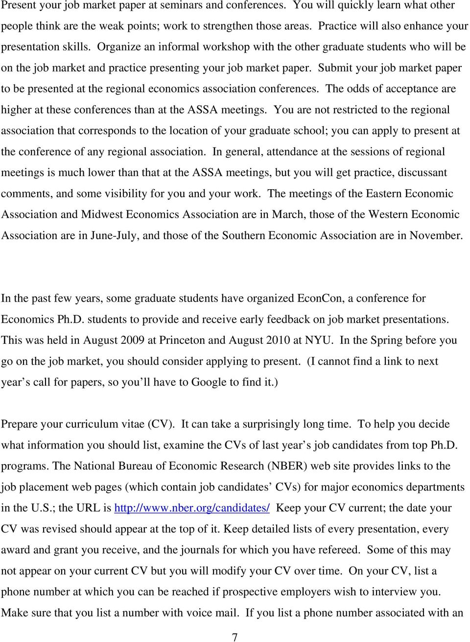 Submit your job market paper to be presented at the regional economics association conferences. The odds of acceptance are higher at these conferences than at the ASSA meetings.
