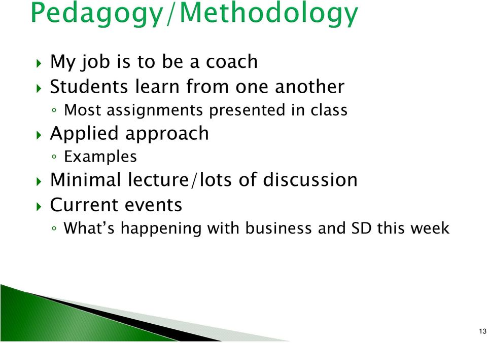 approach Examples Minimal lecture/lots of discussion