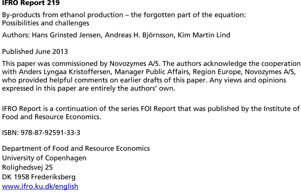 The authors acknowledge the cooperation with Anders Lyngaa Kristoffersen, Manager Public Affairs, Region Europe, Novozymes A/S, who provided helpful comments on earlier drafts of this paper.