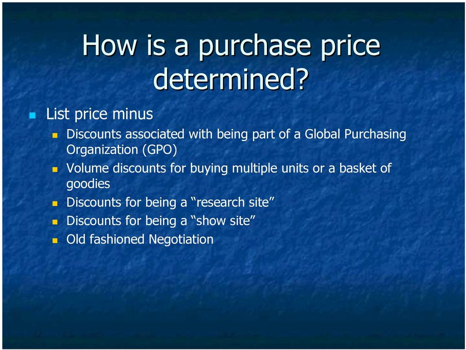 Purchasing Organization (GPO) Volume discounts for buying multiple units