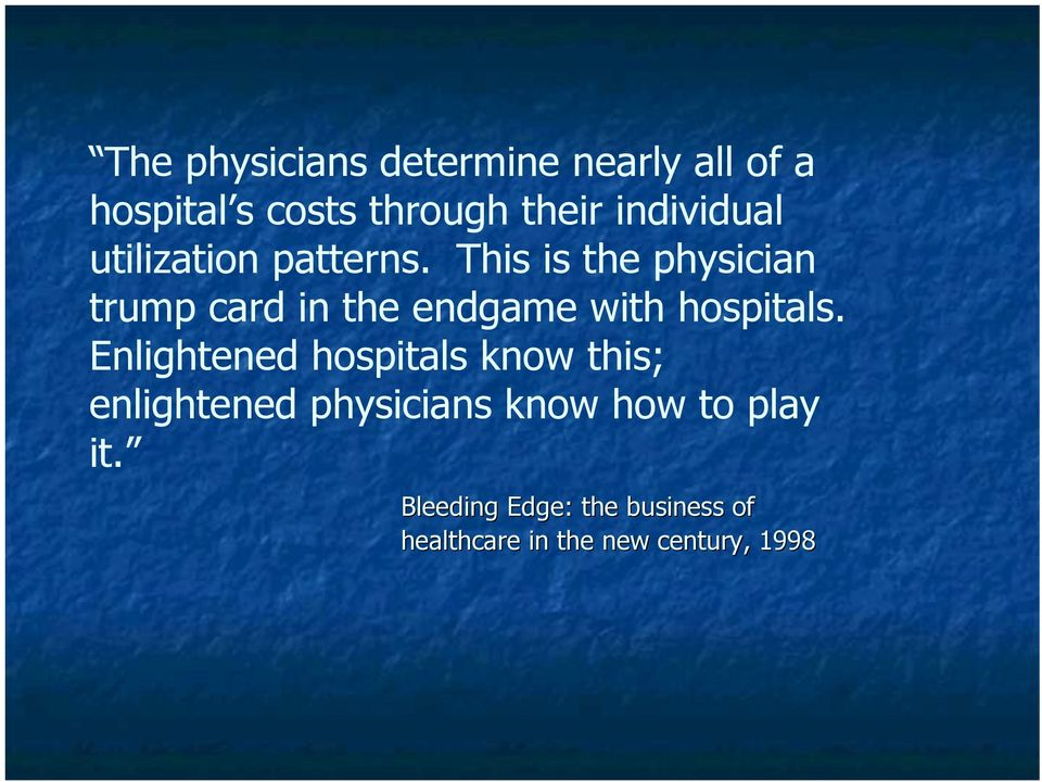 This is the physician trump card in the endgame with hospitals.
