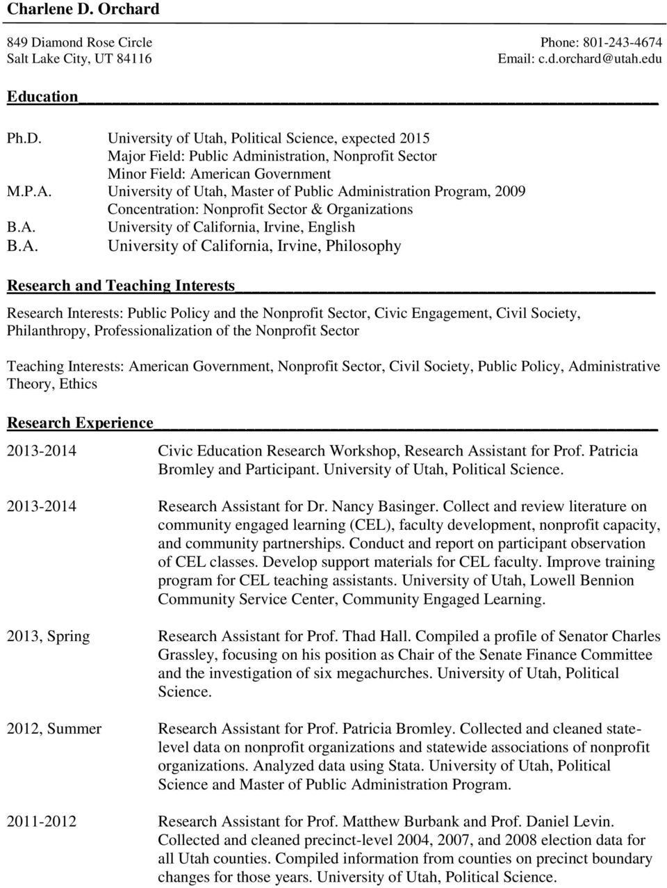 Irvine, Philosophy Research and Teaching Interests Research Interests: Public Policy and the Nonprofit Sector, Civic Engagement, Civil Society, Philanthropy, Professionalization of the Nonprofit