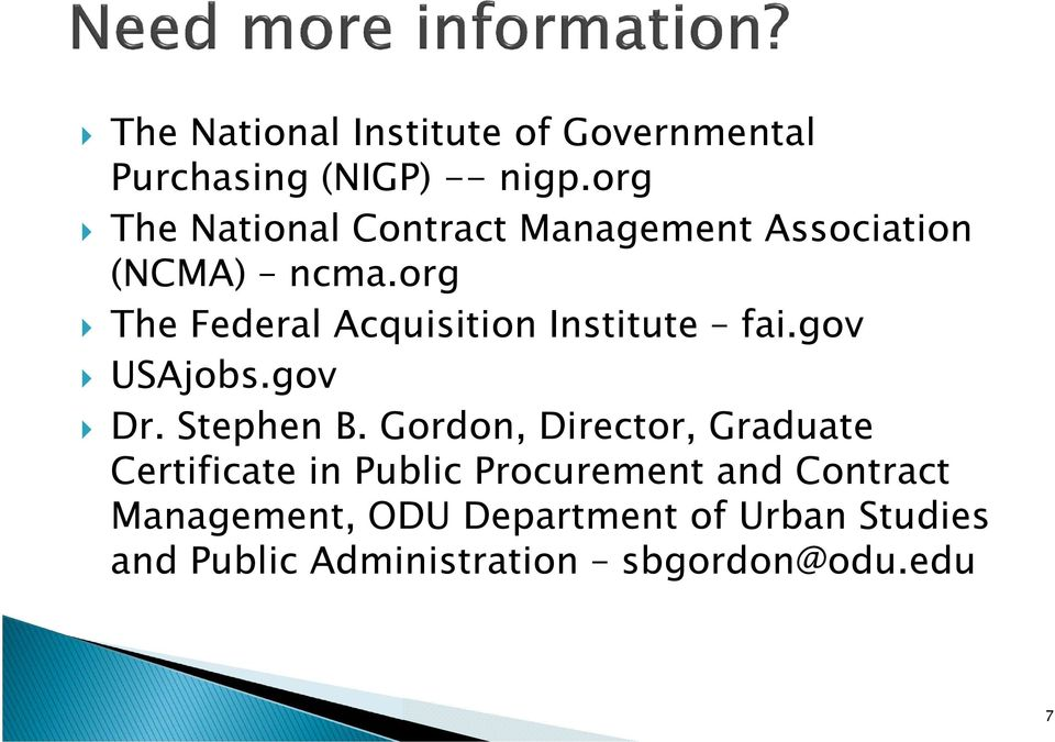 org The Federal Acquisition Institute fai.gov USAjobs.gov Dr. Stephen B.