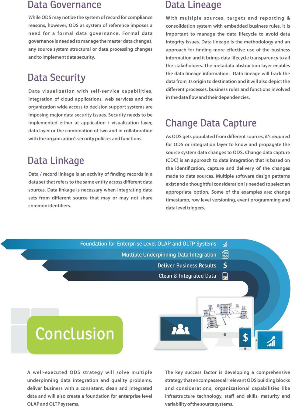 Data Security Data visualization with self-ser vice capabilities, integration of cloud applications, web services and the organization wide access to decision support systems are imposing major data
