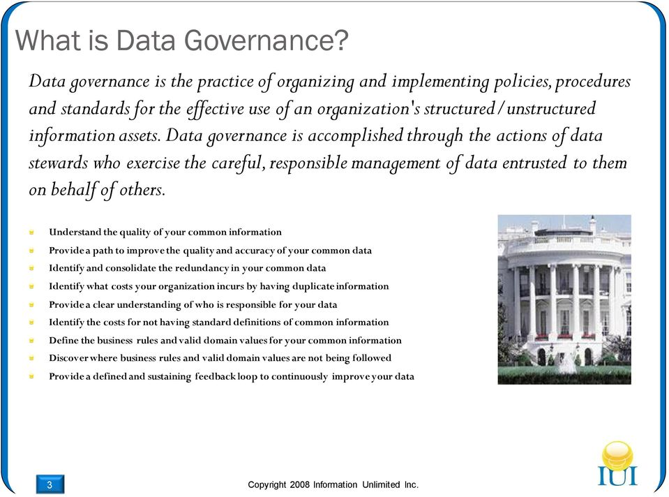 Data governance is accomplished through the actions of data stewards who exercise the careful, responsible management of data entrusted to them on behalf of others.