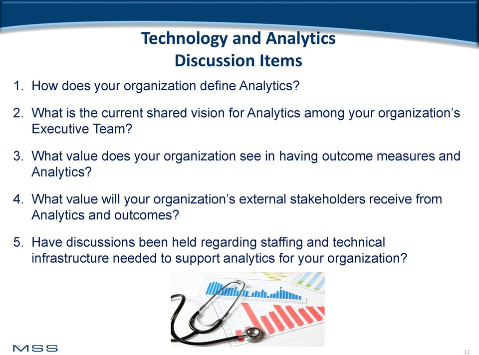 What value does your organization see in having outcome measures and Analytics? 4.