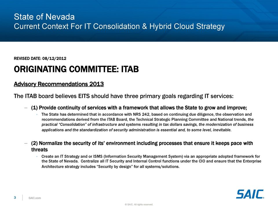 242, based on continuing due diligence, the observation and recommendations derived from the ITAB Board, the Technical Strategic Planning Committee and National trends, the practical Consolidation of