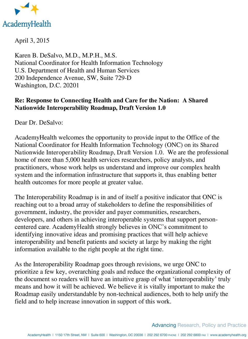 DeSalvo: AcademyHealth welcomes the opportunity to provide input to the Office of the National Coordinator for Health Information Technology (ONC) on its Shared Nationwide Interoperability Roadmap,
