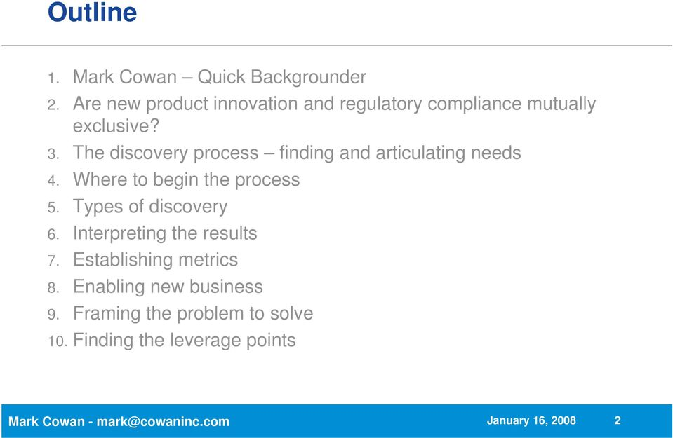 The discovery process finding and articulating needs 4. Where to begin the process 5.