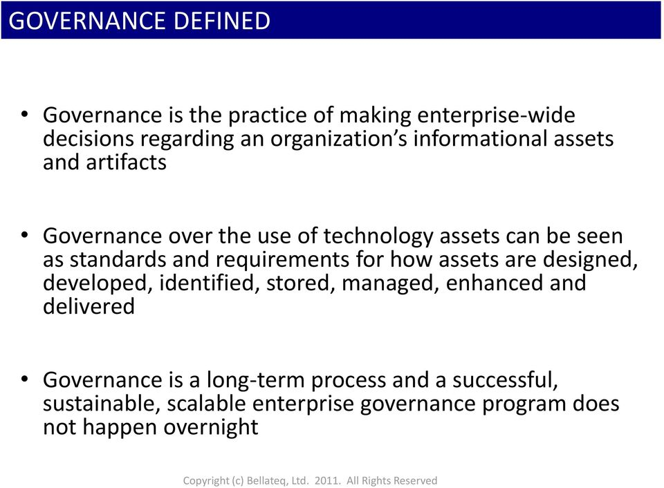 designed, developed, identified, stored, managed, enhanced and delivered Governance is a long-term process and a successful,