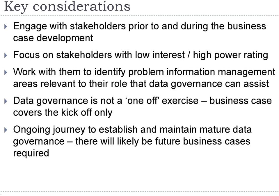 their role that data governance can assist Data governance is not a one off exercise business case covers the kick