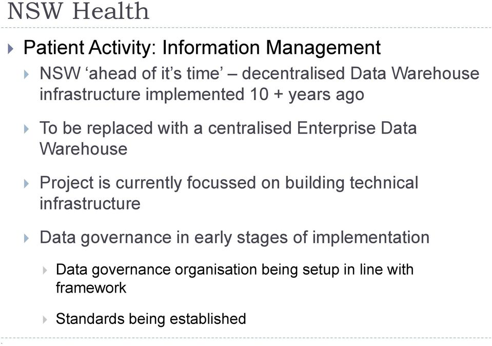 Project is currently focussed on building technical infrastructure Data governance in early stages of