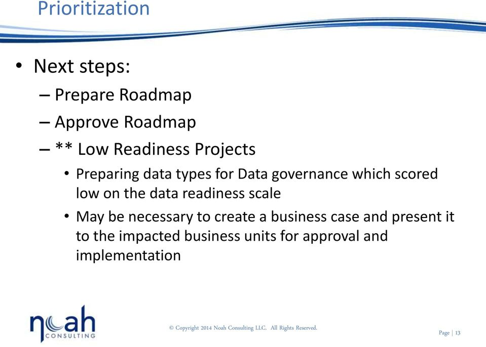 low on the data readiness scale May be necessary to create a business case
