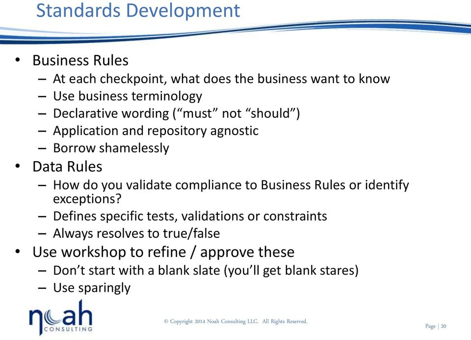 validate compliance to Business Rules or identify exceptions?