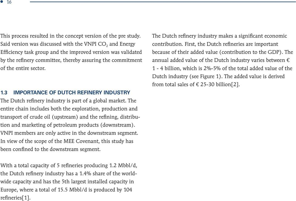 1.3 Importance of Dutch refinery industry The Dutch refinery industry is part of a global market.