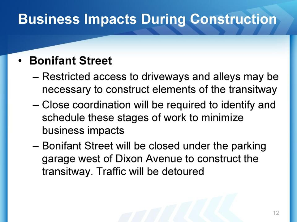 identify and schedule these stages of work to minimize business impacts Bonifant Street will be