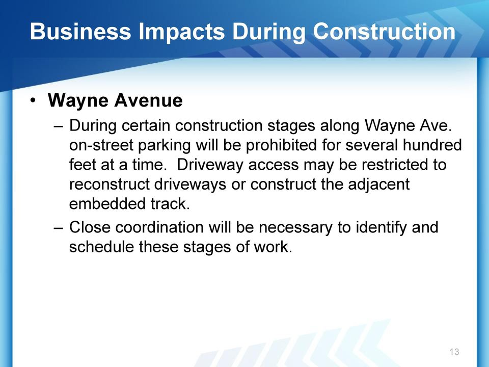 Driveway access may be restricted to reconstruct driveways or construct the adjacent