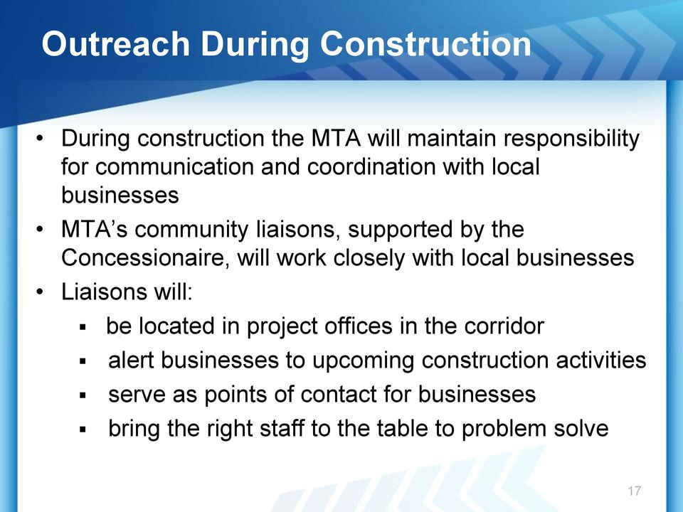 with local businesses Liaisons will: be located in project offices in the corridor alert businesses to upcoming