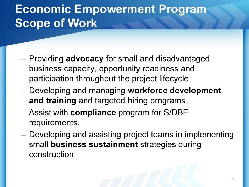 development and training and targeted hiring programs Assist with compliance program for S/DBE requirements.