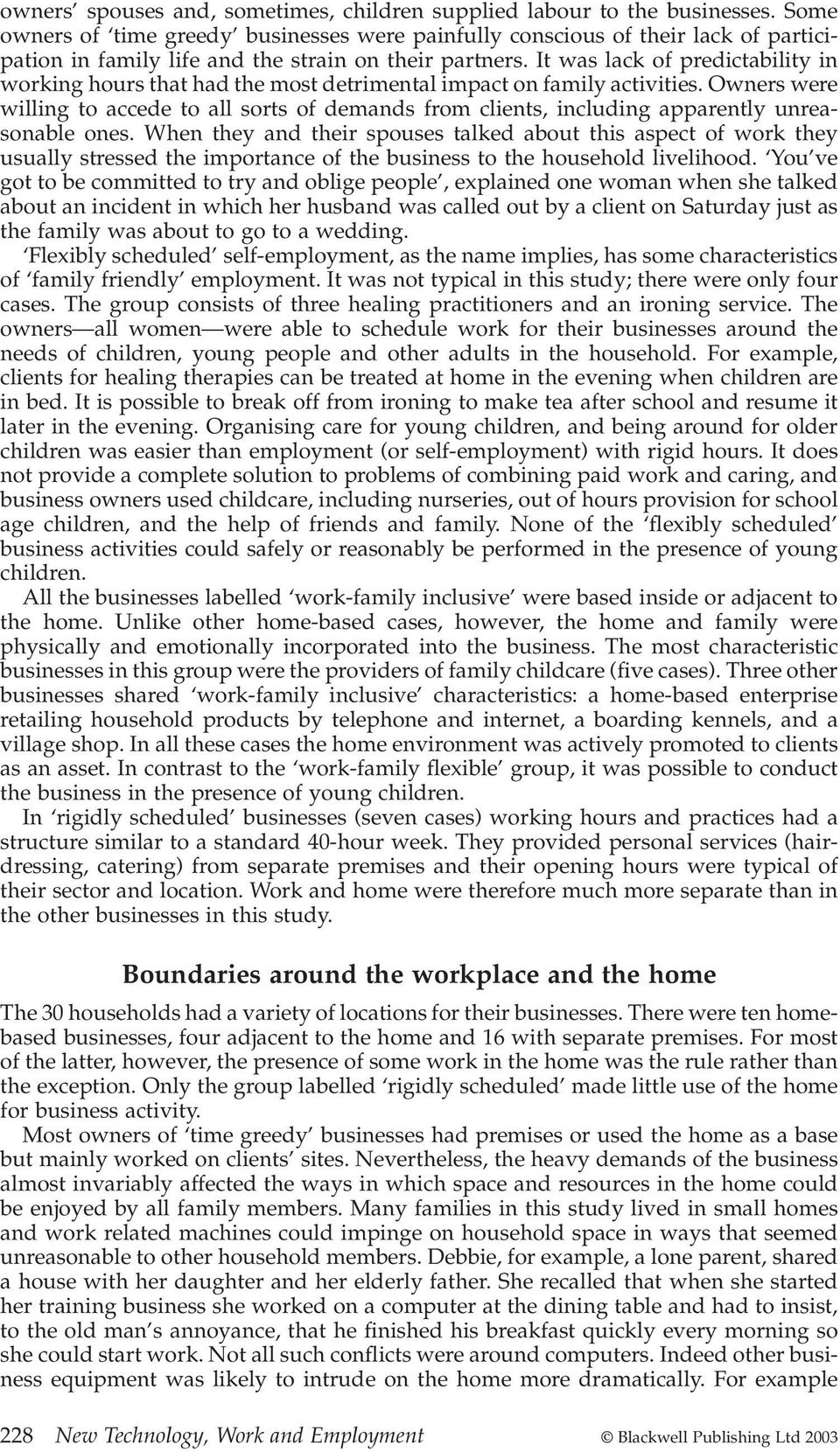 It was lack of predictability in working hours that had the most detrimental impact on family activities.