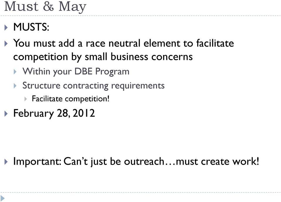 DBE Program Structure contracting requirements Facilitate