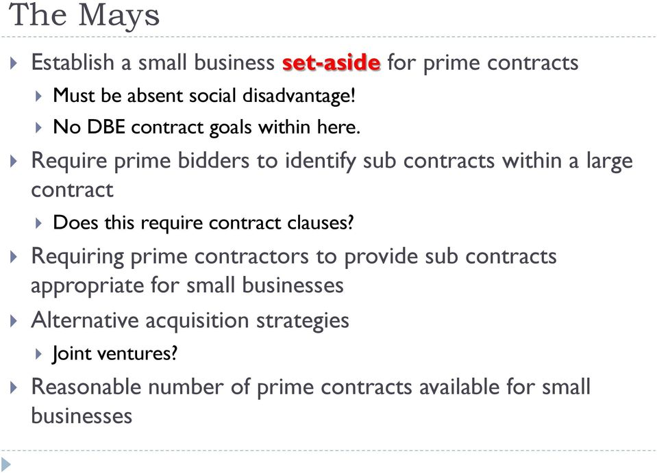 Require prime bidders to identify sub contracts within a large contract Does this require contract clauses?
