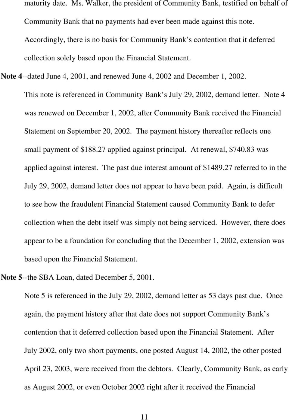 Note 4--dated June 4, 2001, and renewed June 4, 2002 and December 1, 2002. This note is referenced in Community Bank s July 29, 2002, demand letter.