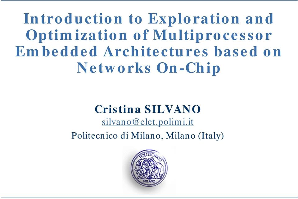 Networks On-Chip Cristina SILVANO silvano@elet.