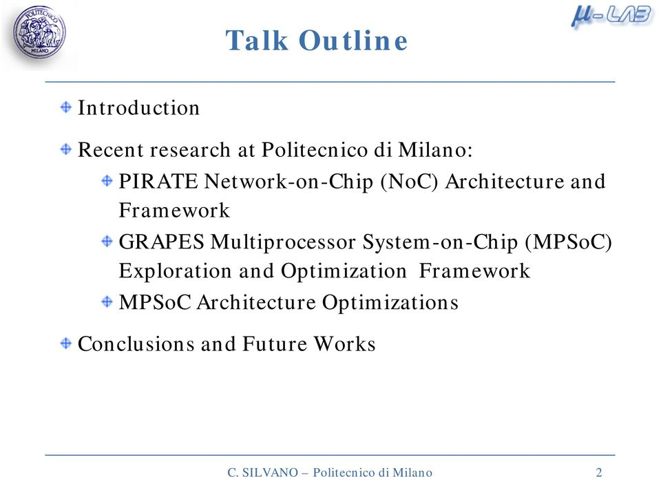 System-on-Chip (MPSoC) Exploration and Optimization Framework MPSoC