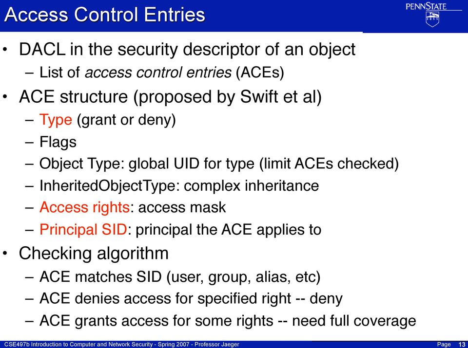InheritedObjectType: complex inheritance Access rights: access mask Principal SID: principal the ACE applies to Checking