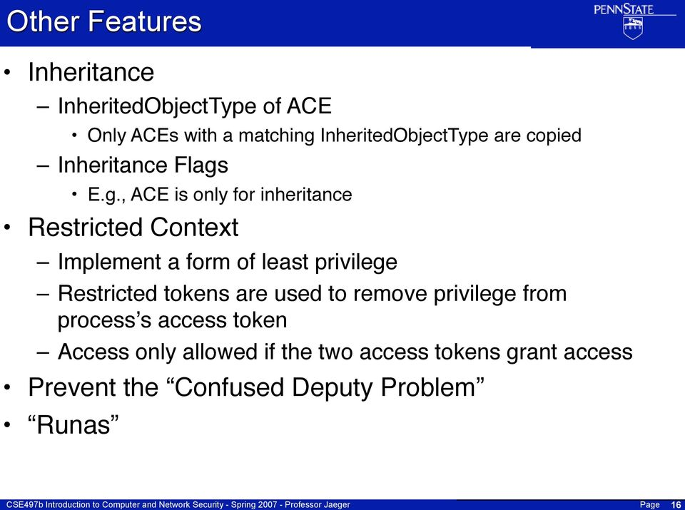 E.g., ACE is only for inheritance Restricted Context Implement a form of least privilege