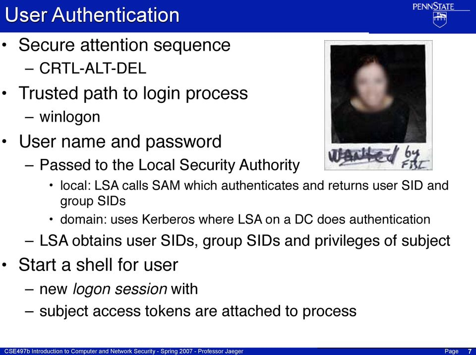and group SIDs domain: uses Kerberos where LSA on a DC does authentication LSA obtains user SIDs, group SIDs and