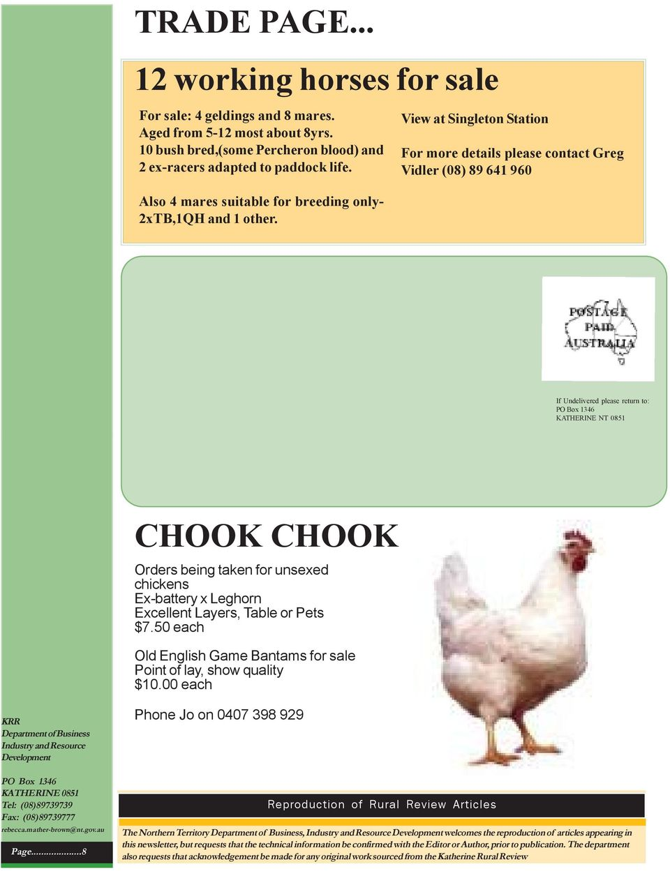 If Undelivered please return to: PO Box 1346 KATHERINE NT 0851 CHOOK CHOOK Orders being taken for unsexed chickens Ex-battery x Leghorn Excellent Layers, Table or Pets $7.
