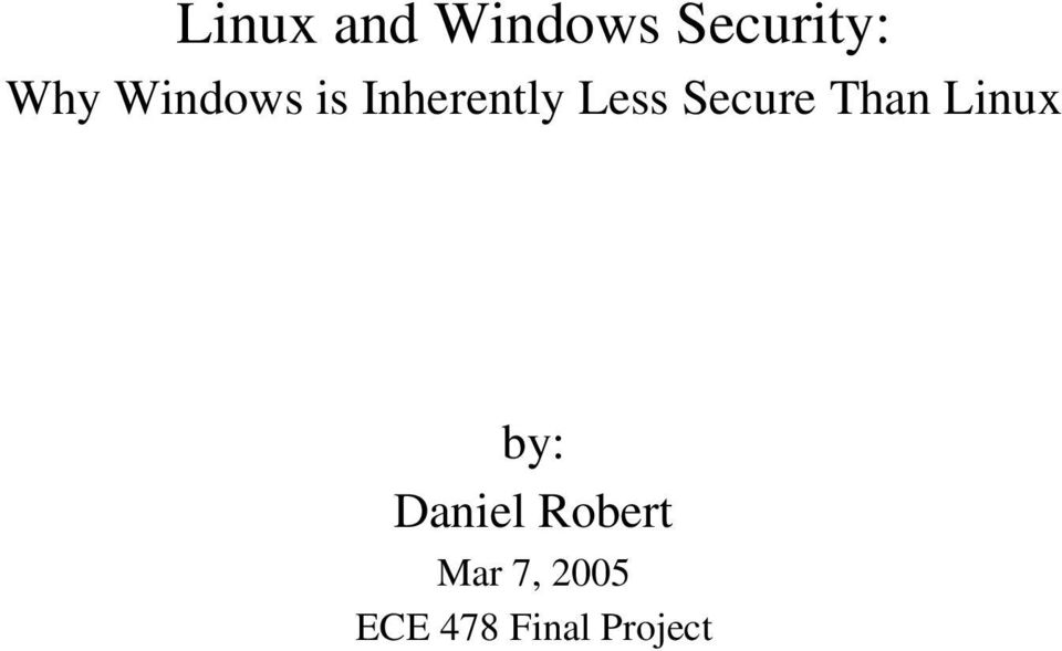 Secure Than Linux by: Daniel